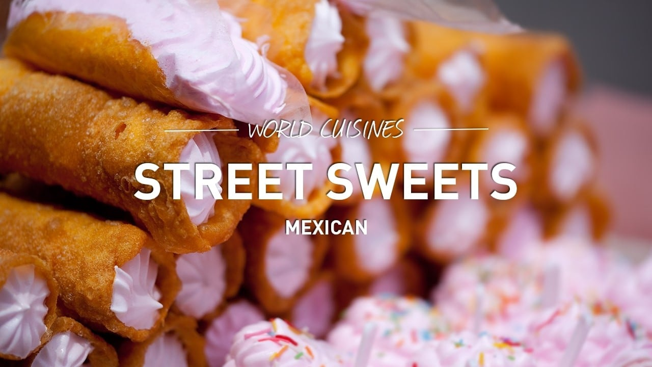 world cuisines street sweets mexican